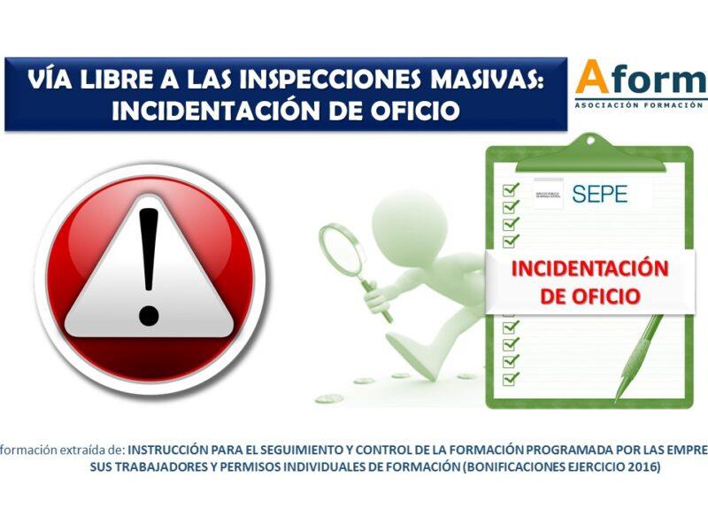 Vía libre a las inspecciones masivas lncidentación de Oficio